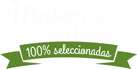 Materias primas 100% seleccionadas